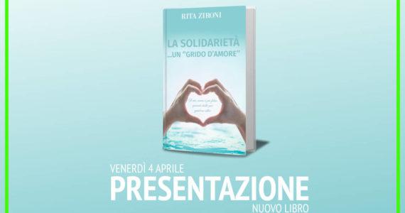 """Presentazione del Libro """"la Solidarietà…un grido d'amore"""""""